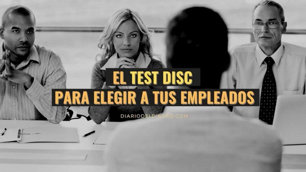 EL TEST DISC PARA ELEGIR A TUS EMPLEADOS