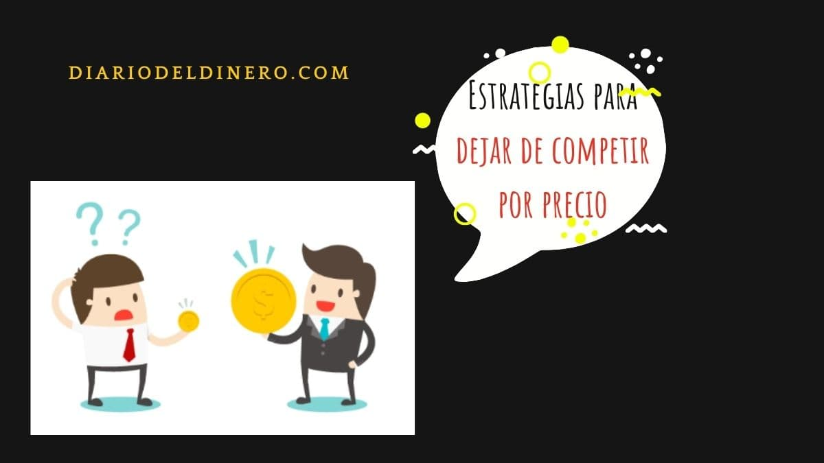 Estrategias para dejar de competir por precio (1)