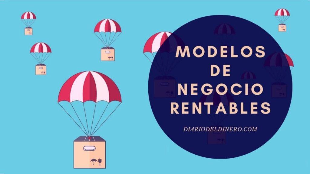 MODELOS DE NEGOCIO RENTABLES