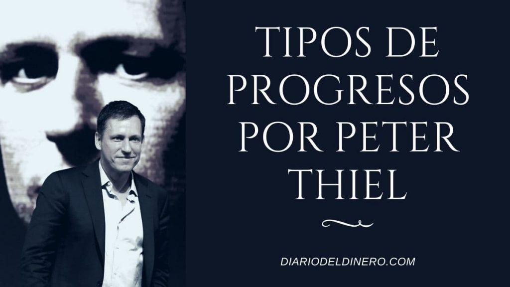 TIPOS DE PROGRESOS POR PETER THIEL