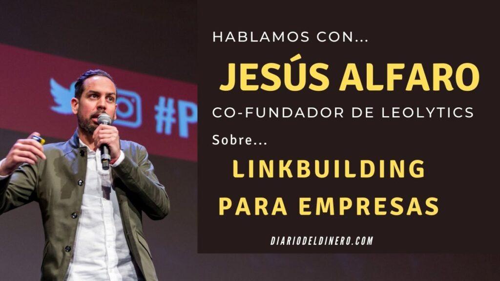 Jesús Alfaro Leolytics Linkbuilding para Empresas