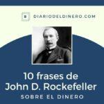 10 frases de John D. Rockefeller sobre el dinero