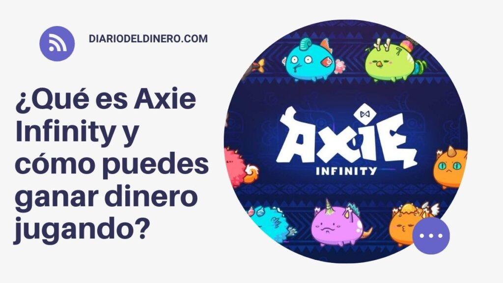 ¿Qué es el Axie Infinity?