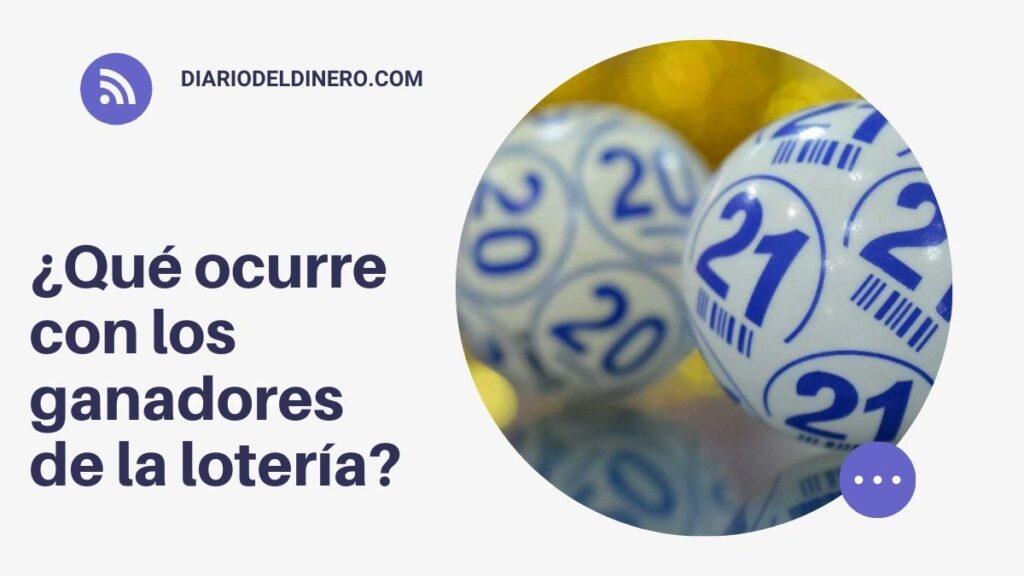 ¿Qué ocurre con los ganadores de la lotería?